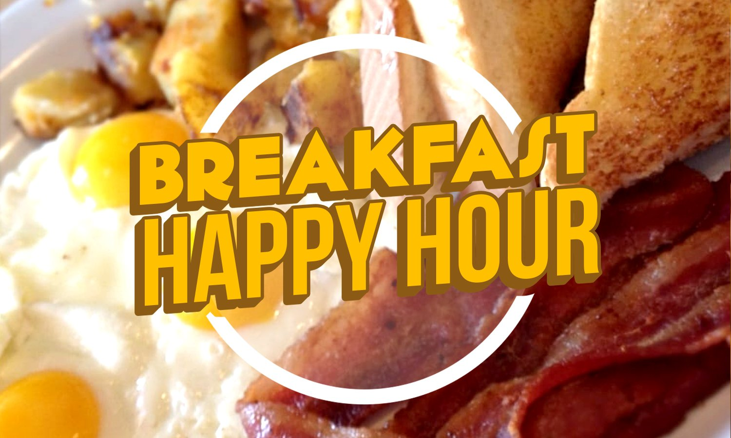 Breakfast Happy Hour Food